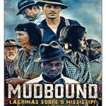 Mudbound – Lágrimas Sobre o Mississipi Torrent (2018) Dual Áudio / Dublado BluRay 720p | 1080p – Download