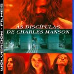 As Discípulas de Charles Manson Torrent (2020) Dual Áudio BluRay 1080p Dublado Download