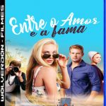 Entre o Amor e a Fama Torrent (2020) Dual Áudio WEB-DL 1080p FUL HD Download