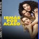 Irmãs Por Acaso Torrent (2020) Dual Áudio / Dublado WEB-DL 1080p  Download