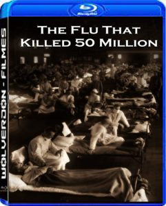 A Gripe Que Matou 50 milhões (The Flu That Killed 50 Million) Torrent (2018) HDTV 1080p Legendado Download