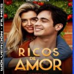 Ricos de Amor Torrent (2020) Nacional WEB-DL 1080p FULL HD – Download