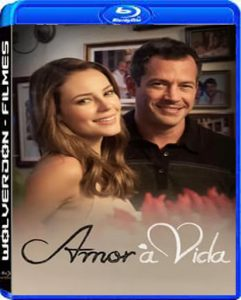 Amor à Vida – Novela Completa Torrent (2013) Nacional WEB-DL 720p Download