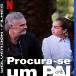 Procura-se um Pai Torrent (2020) Dual Áudio 5.1 / Dublado WEB-DL 1080p FULL HD – Download
