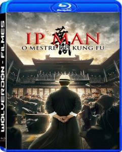 Ip Man: O Mestre do Kung Fu Torrent (2020) Dual Áudio / Dublado BluRay 720p e 1080p – Download