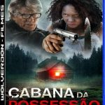Cabana da Possessão Torrent (2021) Dual Áudio / Dublado WEB-DL 720p – Download