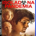 Isolado na Pandemia Torrent (2021) Dual Áudio / Dublado BluRay 1080p – Download
