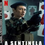 A Sentinela Torrent (2021) Dual Áudio 5.1 / Dublado WEB-DL 1080p – Download