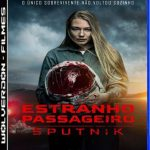 Estranho Passageiro – Sputnik Torrent (2021) Dual Áudio 5.1 / Dublado BluRay 1080p Download